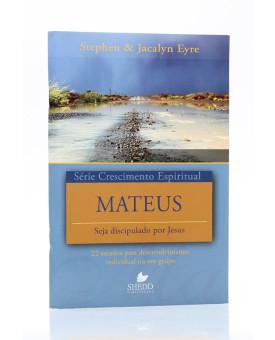 Série Crescimento Espiritual | Mateus | Stephen & Jacalyn Eyre