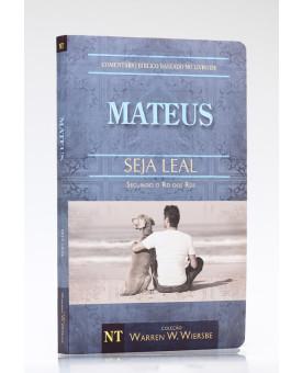 Seja Leal | Mateus | Warren W. Wiersbe