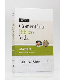 Novo Comentário Bíblico Vida | Matheus | Pablo A. Deiros