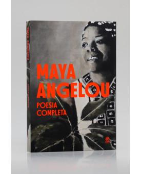 Poesia Completa | Maya Angelou