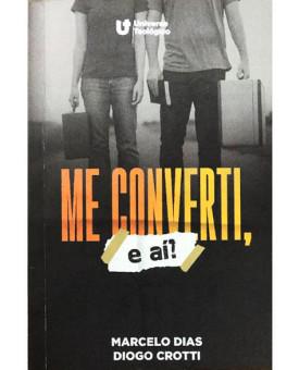 Me Converti e aí? | Marcelo Dias | Diogo Crotti