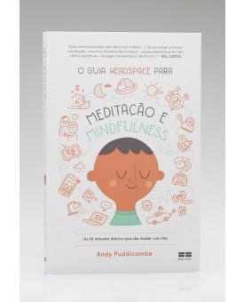 O Guia Headspace Para Meditação e Mindfulness | Andy Puddicombe
