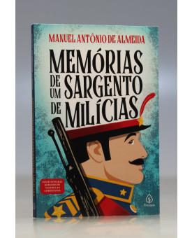 Memórias de Um Sargento de Milícias | Manuel Antônio de Almeida | Principis