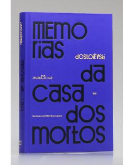 Memórias da Casa dos Mortos | Fiódor Dostoiévski