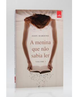 A Menina Que Não Sabia Ler | John Harding