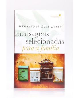 Mensagens Selecionadas Para a Família | Hernandes Dias Lopes