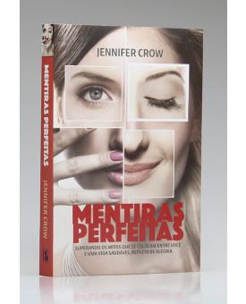 Mentiras Perfeitas | Jennifer Crow