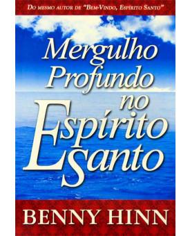 Livro Mergulho Profundo No Espírito Santo | Benny Hinn