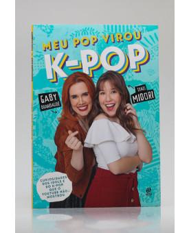 Meu Pop Virou K-Pop | Gaby Brandalise e Thais Midori