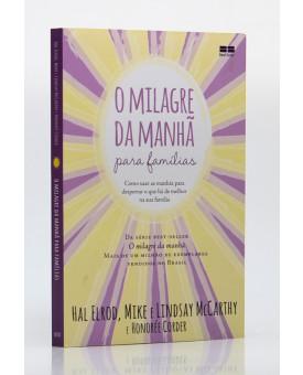 O Milagre da Manhã Para Famílias | Hal Elrod, Mike e Lindsay McCarthy e Honorée Corder