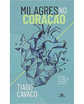 Milagres No Coração | Tiago Cavaco