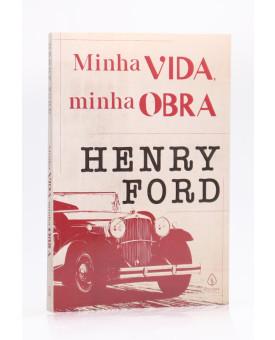 Minha Vida, Minha Obra   Henry Ford