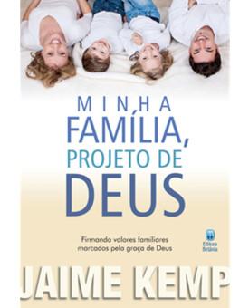Minha Família Projeto de Deus | Jaime Kemp