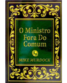 O Ministro Fora do Comum | Mike Murdock