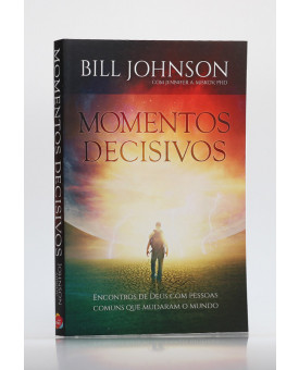 Momentos Decisivos | Bill Johnson