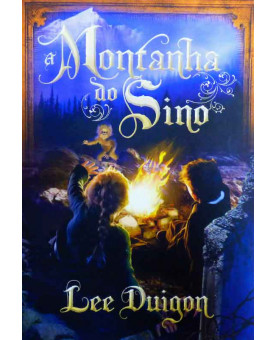 A Montanha do Sino | Lee Duigon