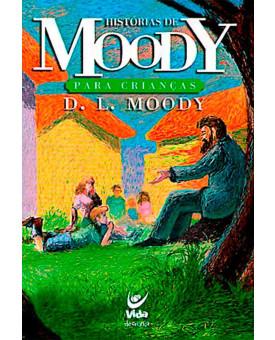 Livro Histórias De Moody Para Crianças | Dwigtht Moody