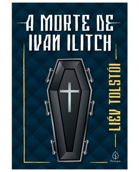 A Morte de Ivan Ilitch | Liév Tolstói