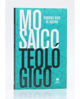Mosaico Teológico | Rodrigo Bibo de Aquino