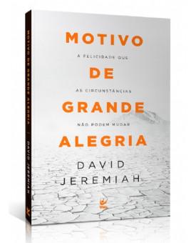 Motivo de Grande Alegria | David Jeremiah
