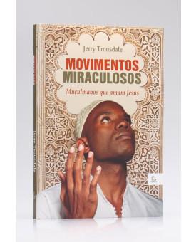 Movimentos Miraculosos | Jerry Trousdale