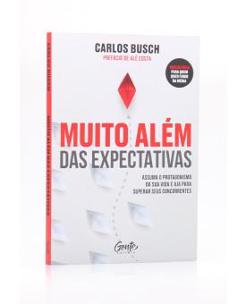 Muito Além das Expectativas | Carlos Busch
