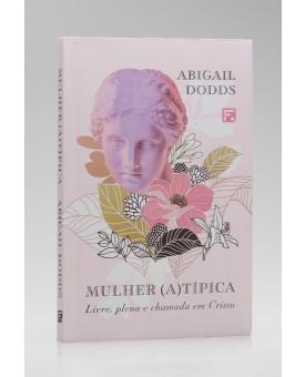 Mulher (A)Típica | Abigail Dodds