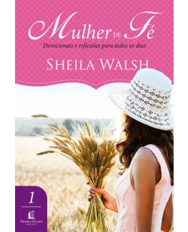Mulher De Fé | Sheila Walsh