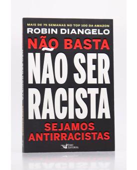 Não Basta Não Ser Racista | Robin Diangelo