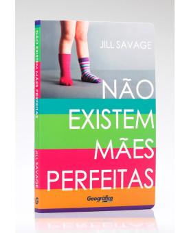 Não Existem Mães Perfeitas | Jill Savage