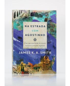 Na Estrada com Agostinho | James K. A. Smith