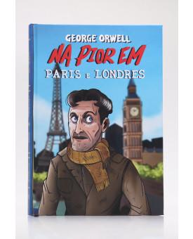 Na Pior em Paris e Londres | Capa Dura | George Orwell