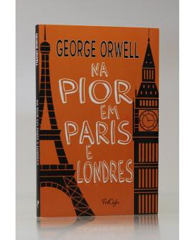 Na Pior Em Paris e Londres | George Orwell | Tricaju