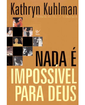 Nada é Impossível Para Deus | Kathryn Kuhlman