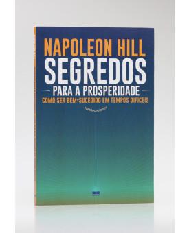 Segredos Para a Prosperidade | Napoleon Hill