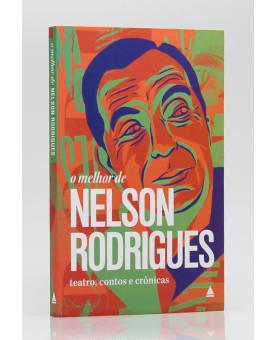O Melhor de Nelson Rodrigues | Nova Fronteira