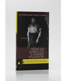 Notas do Subsolo & O Grande Inquisidor | Fiódor Dostoiévski