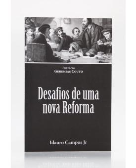 Desafios de Uma Nova Reforma | Idauro Campos Jr