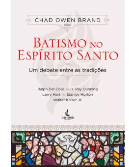 Batismo no Espírito Santo | Chad Owen Brand