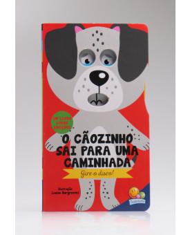 Gire o Disco! | O Cãozinho Sai Para Uma Caminhada | Todolivro