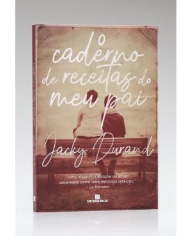 O Caderno de Receitas do Meu Pai | Jacky Durand