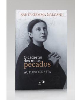 O Caderno dos Meus Pecados | Autobiografia | Santa Gemma Galgani