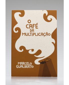 O Café da Multiplicação | Marcelo Gualberto