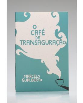 O Café da Transfiguração | Marcelo Gualberto