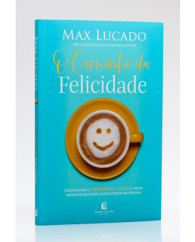 O Caminho da Felicidade | Max Lucado