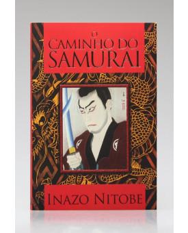 O Caminho do Samurai | Inazo Nitobe | Pé da Letra