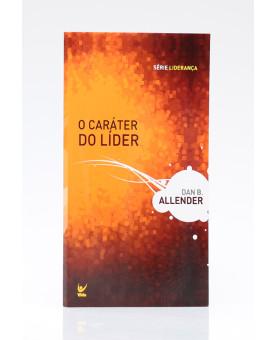 Livreto | O Caráter do Líder | Dan Allender