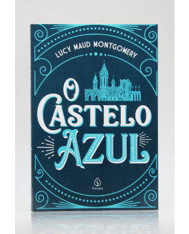 O Castelo Azul | Lucy Maud Montgomery