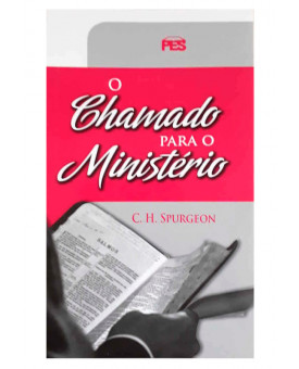 O Chamado Para o Ministério | C. H. Spurgeon