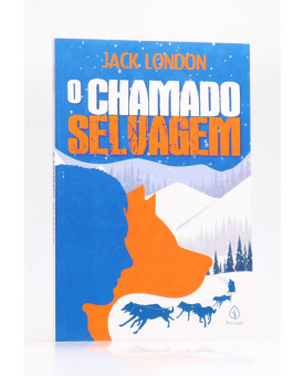 O Chamado Selvagem | Jack London